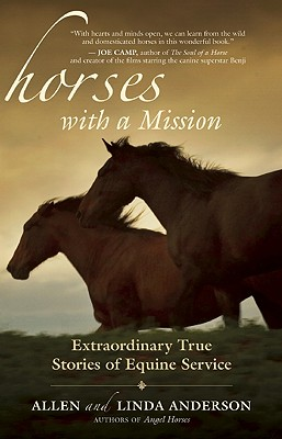 Image for Horses with a Mission: Extraordinary True Stories of Equine Service