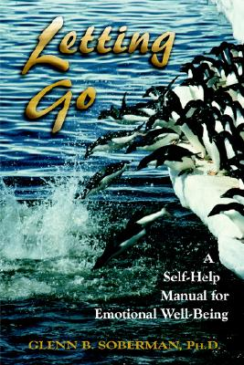 Image for Letting Go: A Self-Help Manual for Emotional Well-Being