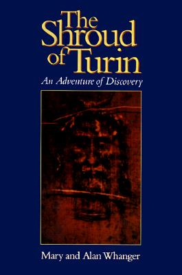 Image for The Shroud Of Turin: An Adventure Of Discovery