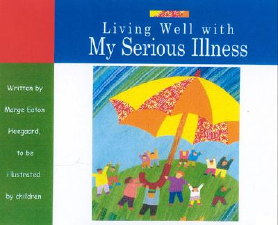 Image for Living Well with My Serious Illness