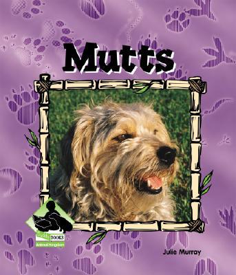 Mutts (Animal Kingdom (Buddy Books)), Murray, Julie