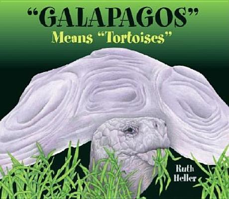 "Galapagos"" Means ""Tortoises, Heller, Ruth"