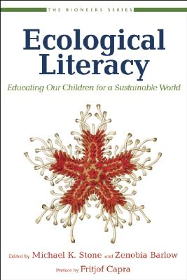 Ecological Literacy: Educating Our Children for a Sustainable World (The Bioneers Series), Orr, David W.