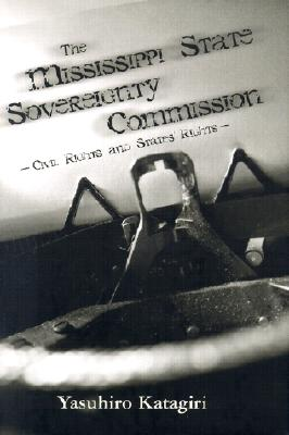 Image for The Mississippi State Sovereignty Commission: Civil Rights and States' Rights
