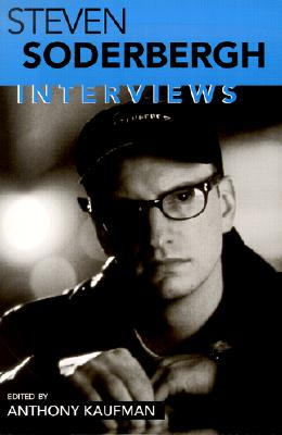 Image for Steven Soderbergh: Interviews (Conversations with Filmmakers Series)