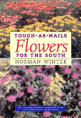 Image for Tough-as-Nails Flowers for the South