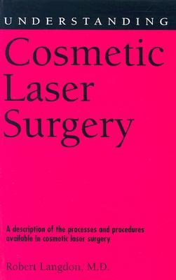 Image for Understanding Cosmetic Laser Surgery (Understanding Health and Sickness Series)