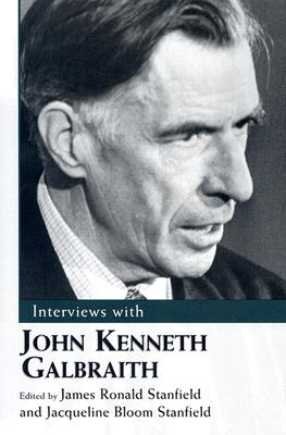 Image for Interviews with John Kenneth Galbraith (Conversations With Public Intellectuals Series)