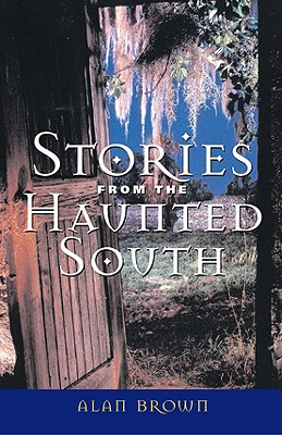 Stories from the Haunted South, Brown, Alan