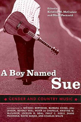 Image for A Boy Named Sue: Gender and Country Music (American Made Music Series)