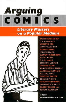 Image for Arguing Comics: Literary Masters on a Popular Medium (Studies in Popular Culture)