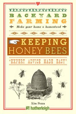 Image for Backyard Farming: Keeping Honey Bees: From Hive Management to Honey Harvesting and More
