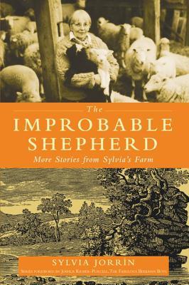 The Improbable Shepherd: More Stories from Sylvia's Farm, Jorrin, Sylvia