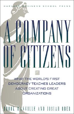 Image for A Company of Citizens: What the World's First Democracy Teaches Leaders About Creating Great Organizations