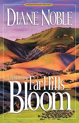 Image for When the Far Hills Bloom (California Chronicles #1)