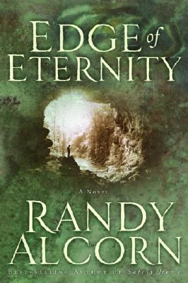 Edge of Eternity, Randy Alcorn
