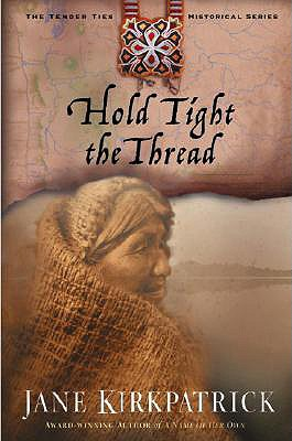 Image for Hold Tight the Thread (Tender Ties Historical Series #3)