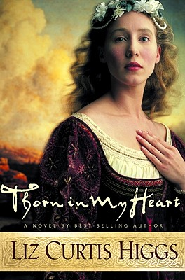 Thorn in My Heart, Liz Curtis Higgs