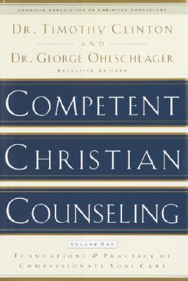 "Image for ""Competent Christian Counseling, Volume One: Foundations and Practice of Compassionate Soul Care"""