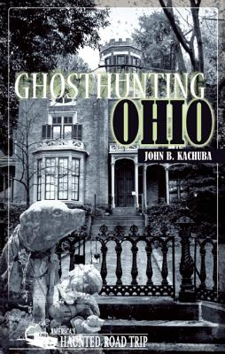 Image for Ghosthunting Ohio (Haunted Heartland Series)
