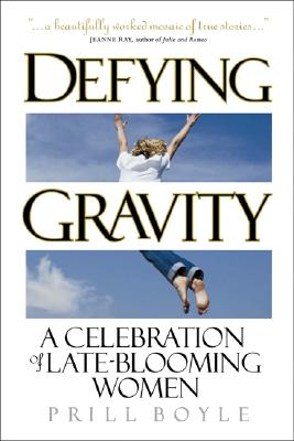 Image for Defying Gravity: A Celebration of Late-Blooming Women