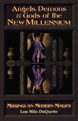 Angels, Demons & Gods of the New Millennium, Duquette, Lon Milo