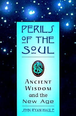 Image for Perils of the Soul: Ancient Wisdom and the New Age