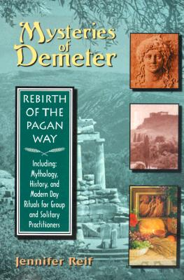 Image for Mysteries of Demeter : Rebirth of the Pagan Way
