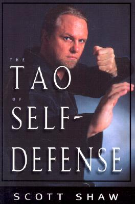 The Tao of Self-Defense, Shaw, Scott