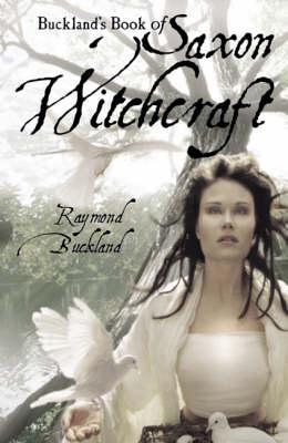 Buckland's Book of Saxon Witchcraft, Raymond Buckland