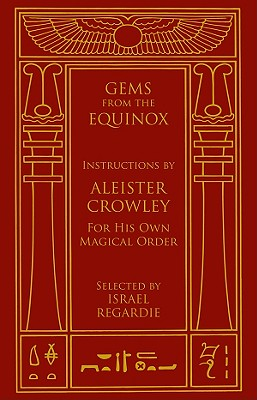 Image for Gems from the Equinox: Instructions by Aleister Crowley for His Own Magical Order