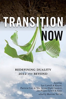 Transition Now: Redefining Duality, 2012 and Beyond, Lee Carroll (Kryon), Patricia Cori, Pepper Lewis