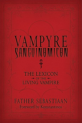 Image for Vampyre Sanguinomicon: The Lexicon of the Living Vampire
