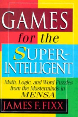 Image for Games for the Superintelligent Fixx, James F.