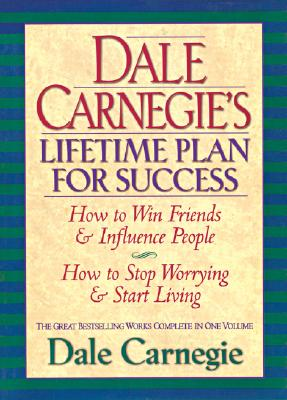 Image for Dale Carnegie's Lifetime Plan for Success: The Great Bestselling Works Complete In One Volume