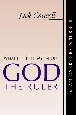 Image for What the Bible Says About God the Ruler (The Doctrine of God Volume 2)