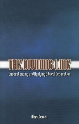 Image for Use: 9781628562583 The Dividing Line: Understanding and Applying Biblical Separation