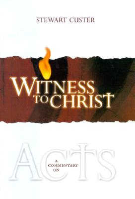 Image for 124560 Witness to Christ: A Commentary on Acts