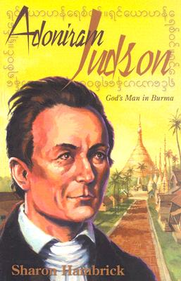 Adoniram Judson: God's Man in Burma, Sharon Hambrick