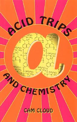 Image for Acid Trips and Chemistry