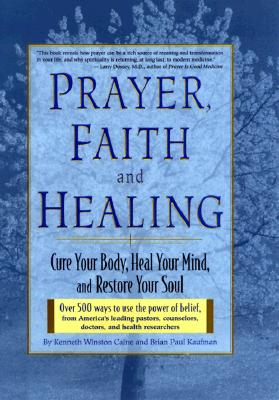 Image for Prayer, Faith, and Healing: Cure Your Body, Heal Your Mind and Restore Your Soul