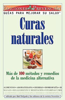 Image for Curas Naturales: Mas de 100 metodos y remedios de la medicina alternativa (Spanish Edition)