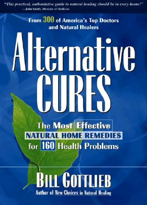 Image for Alternative Cures: The Most Effective Natural Home Remedies for 160 Health Problems