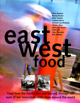 Image for East West Food: Food from the Pacific Rim and Beyond