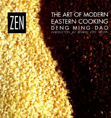 Zen: The Art of Modern Eastern Cooking, Deng, Ming-Dao