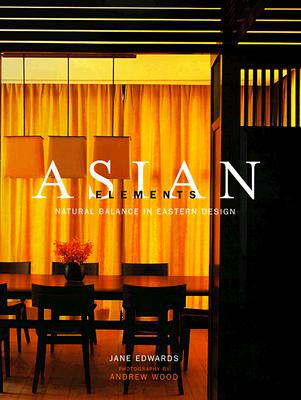 Image for Asian Elements : Natural Balance in Eastern Design