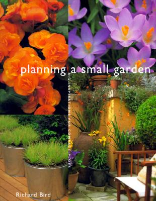 Image for Planning a Small Garden: Big Inspirations for Compact Plots