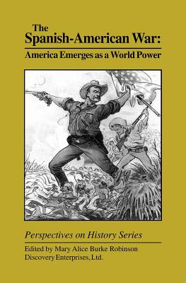 Spanish-American War: America Emerges as (Perspectives on History)