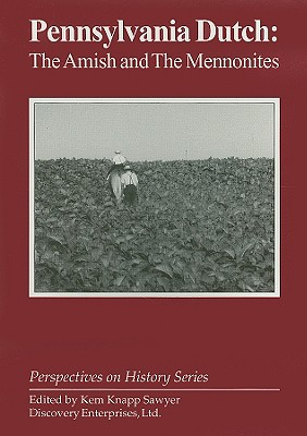 Pennsylvania Dutch : The Amish and the Mennonites, Kem Knapp Sawyer