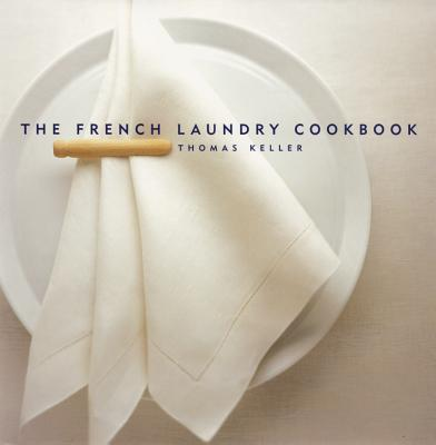 The French Laundry Cookbook, Keller, Thomas; Jones, Deborah; Ruhlman, Michael; Heller, Susie